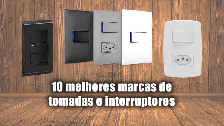 10 melhores marcas de tomadas e interruptores do brasil