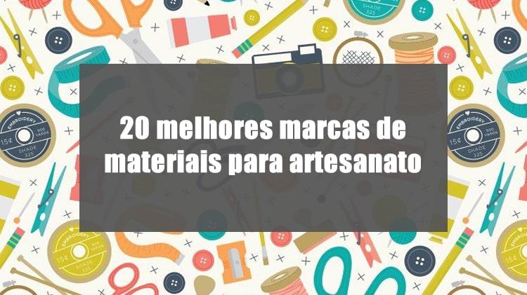 20 melhores marcas de materiais para artesanato e trabalhos manuais do brasil