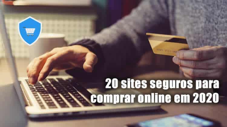 20 sites seguros para comprar online em 2020