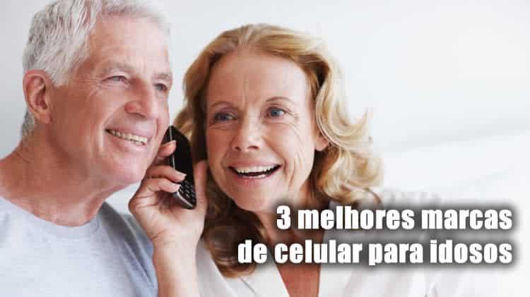 3 melhores marcas de celular para idosos
