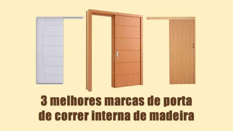 3 melhores marcas de porta de correr interna de madeira do brasil
