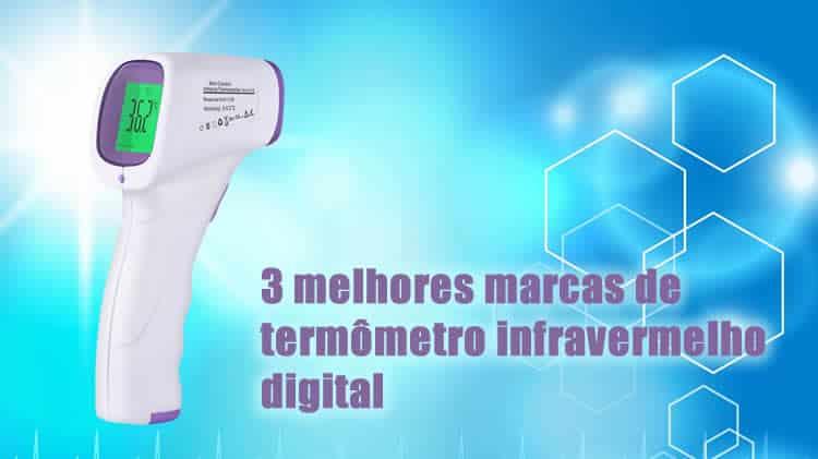 3 melhores marcas de termômetro infravermelho digital