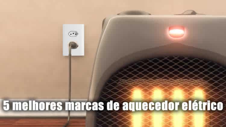 5 melhores marcas de aquecedor elétrico comum