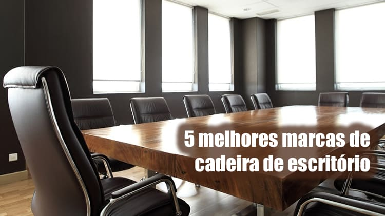 5 melhores marcas de cadeira de escritório do mercado cadeira diretor cadeira presidente