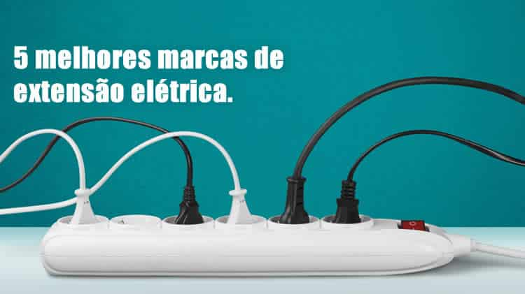 5 melhores marcas de extensão elétrica