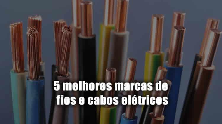 5 melhores marcas de fios e cabos elétricos do brasil