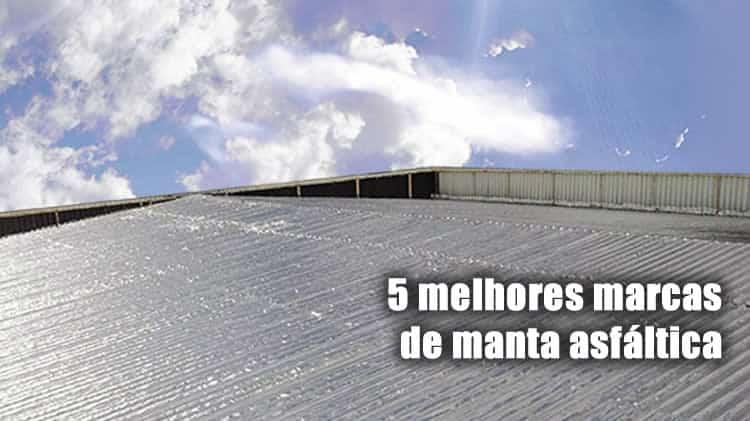 5 melhores marcas de manta asfáltica do mercado da construção civil