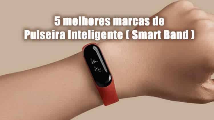 5 melhores marcas de pulseira inteligente smart band do brasil