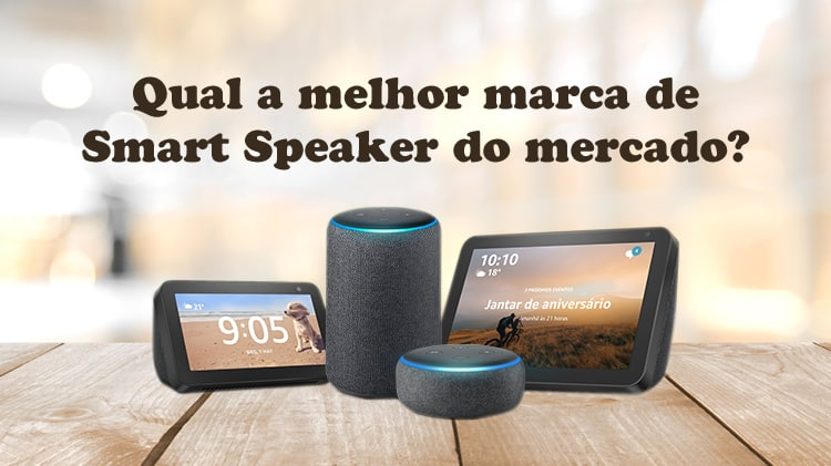 qual a melhor marca de smart speaker do mercado dispositivos echo amazon alexa
