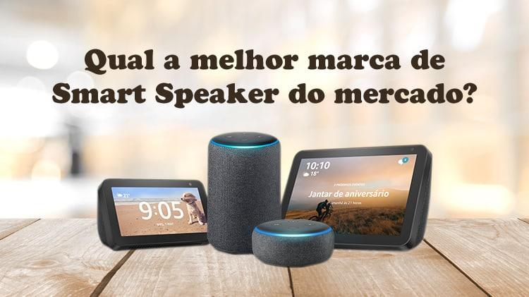 qual a melhor marca de smart speaker do mercado dispositivos echo amazon alexa